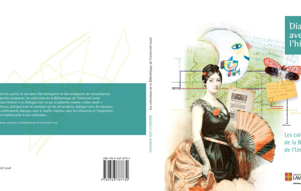 Dialogues avec l'histoire. Les Collections de la Bibliothèque de l'Université Laval