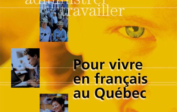 Pour vivre en français au Québec