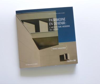 Patrimoine en devenir : l'architecture moderne du Québec. Publications du gouvernement du Québec